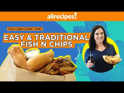 How to Make Perfect Crispy, Crunchy Homemade Fish n' Chips | You Can Cook That | Allrecipes.com