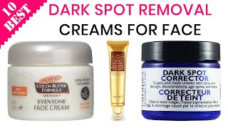 10 Best Dark Spot Removal Creams for Face 2020 | Best Dark Spot Corrector, Serum and Product