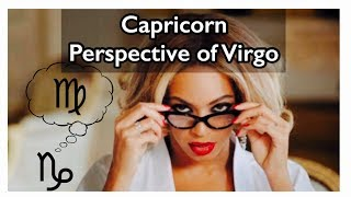 What I Think About Zodiac Sign: Capricorn Perspective Of Virgo