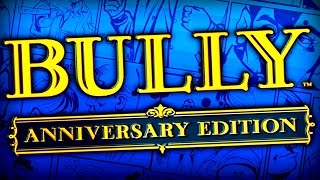 INTRODUCTION! - BULLY: Anniversary Edition [PART 1]