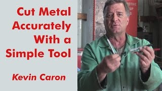 How to Get a More Accurate Cut on Metal – Kevin Caron