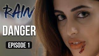 Rain | Episode 1 - 'Danger' | Priya Banerjee | A Web Series By Vikram Bhatt