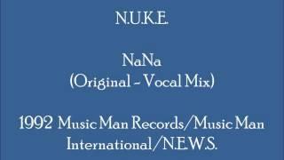 N.U.K.E.   NaNa (Original   Vocal Mix)