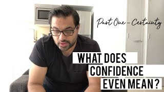 What Does Confidence Mean? (Part 1 - Certainty)