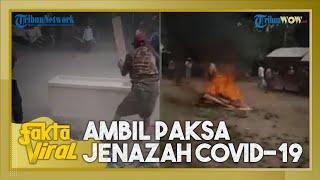 Viral Video Warga Hancurkan Peti dan Ambil Paksa Jenazah Covid-19, Polisi akan Lakukan Proses Hukum