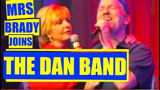 Mrs. Brady  joins The Dan Band