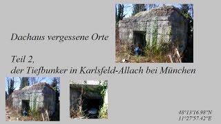 preview picture of video 'Dachaus vergessene Orte, Teil 2 Der Tiefbunker aus dem WW2 in Karlsfeld'