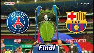 Final UEFA Champions League | PSG vs BARCELONA | PES 2019 Gameplay
