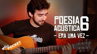 POESIA ACÚSTICA #6 - Era Uma Vez | CIFRA CLUB POCKET