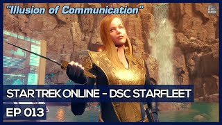 Star Trek Online - Age Of Discovery - Illusion of Communication [DSC Federation]
