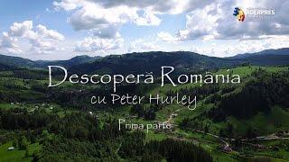 """""""Descoperă România cu Peter Hurley"""" Prima parte."""