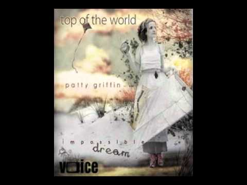 Top of the World (Song) by Patty Griffin and Patty Griffin