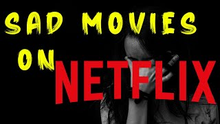 5 Movies That will Make you Cry on Netflix | Emotional Movies| Sad Movies to Watch