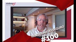 100ª EDIÇÃO DO PROGRAMA PANORAMA DO SEGURO ABORDA RAMOS ELEMENTARES