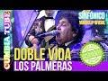 Los Palmeras - Doble Vida | Sinfónico | Audio y Video Remasterizado Full HD | Cumbia Tube