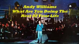 Andy Williams........What Are You Doing The Rest Of Your Life?
