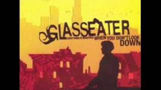 Glasseater- Everything Is Beautiful When You Don't Look Down