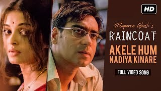 Akele Hum Nadiya Kinare | Raincoat | Ajay Devgn   - YouTube