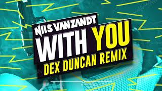 Nils Van Zandt   With You (Dex Duncan Remix)