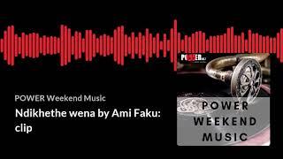 Ndikhethe Wena By Ami Faku