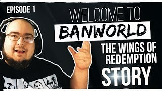 WELCOME TO BANWORLD (The Wings Of Redemption Story) EP 1