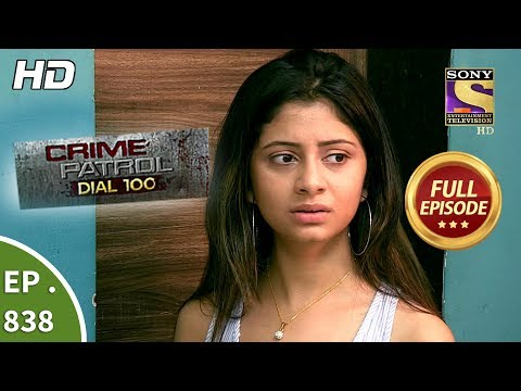 crime patrol dial 100 ep 838 full episode 8th august 2018