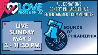 Love From Philly: Sounds of Philadelphia Sunday 5/3/20 #PhillyWithMe