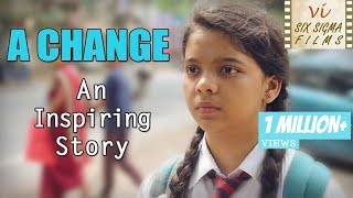 A Change | Inspirational Short Film | 1 Million+ Views | Six Sigma Films