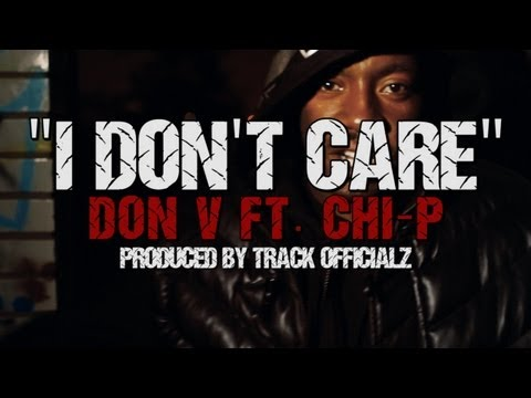 NORTHCITY PRESENTS I DON'T CARE DON V FT. CHI-P PROD BY TRACK OFFICIALZ