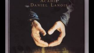 "Daniel Lanois - ""The Source of Fisherman's Daughter"""