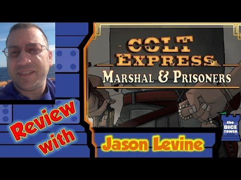 Colt Express: Marshals & Prisoners Review - with Jason Levine