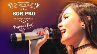 Kanggo Kowe   LADDY WIJAYA Terbaru (SGR Pro)