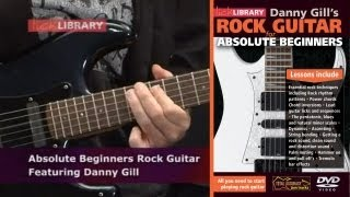 Beginner Rock Guitar Lessons | Absolute Beginners DVD With Danny Gill Licklibrary
