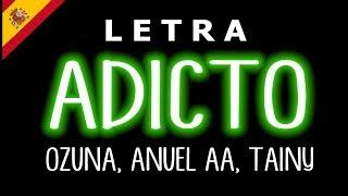 Tainy Adicto (LetraLyrics) Ft.Ozuna & Anuel AA