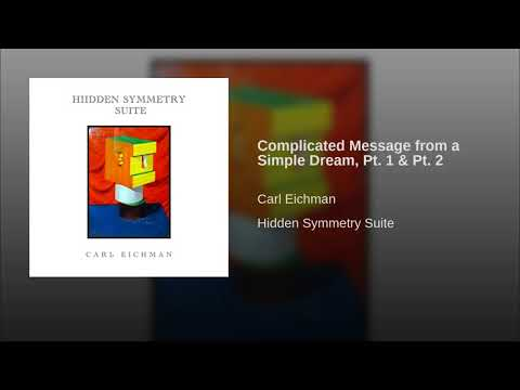 Complicated Message from a Simple Dream, Pt. 1 & Pt. 2 online metal music video by CARL EICHMAN