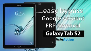 Easy Bypass Samsung Galaxy Tab S2 SM-T813 FRP Google Account Removal Without PC 2019