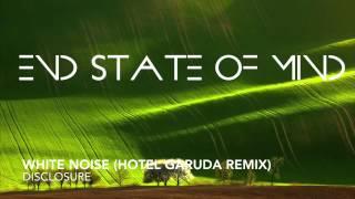Disclosure - White Noise (Hotel Garuda Remix)