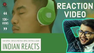 Indian React To Nepali Song || Stay Open || Diplo & MØ feat. Bipul Chettri & Laure ||