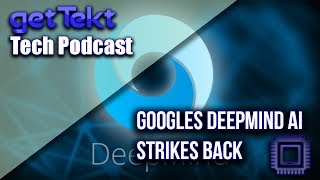 Tech Podcast DeepMind Strikes Back