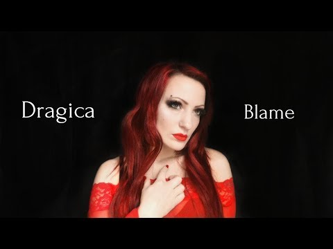 Dragica - Blame (original song)