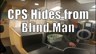 CPS Hides From Blind Man; Lies Then Calls The Cops