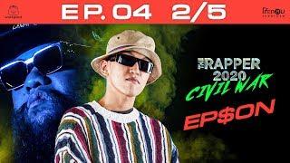 THE RAPPER 2020 CIVIL WAR   EP.04   2/5   SEXY   23 มี.ค.63