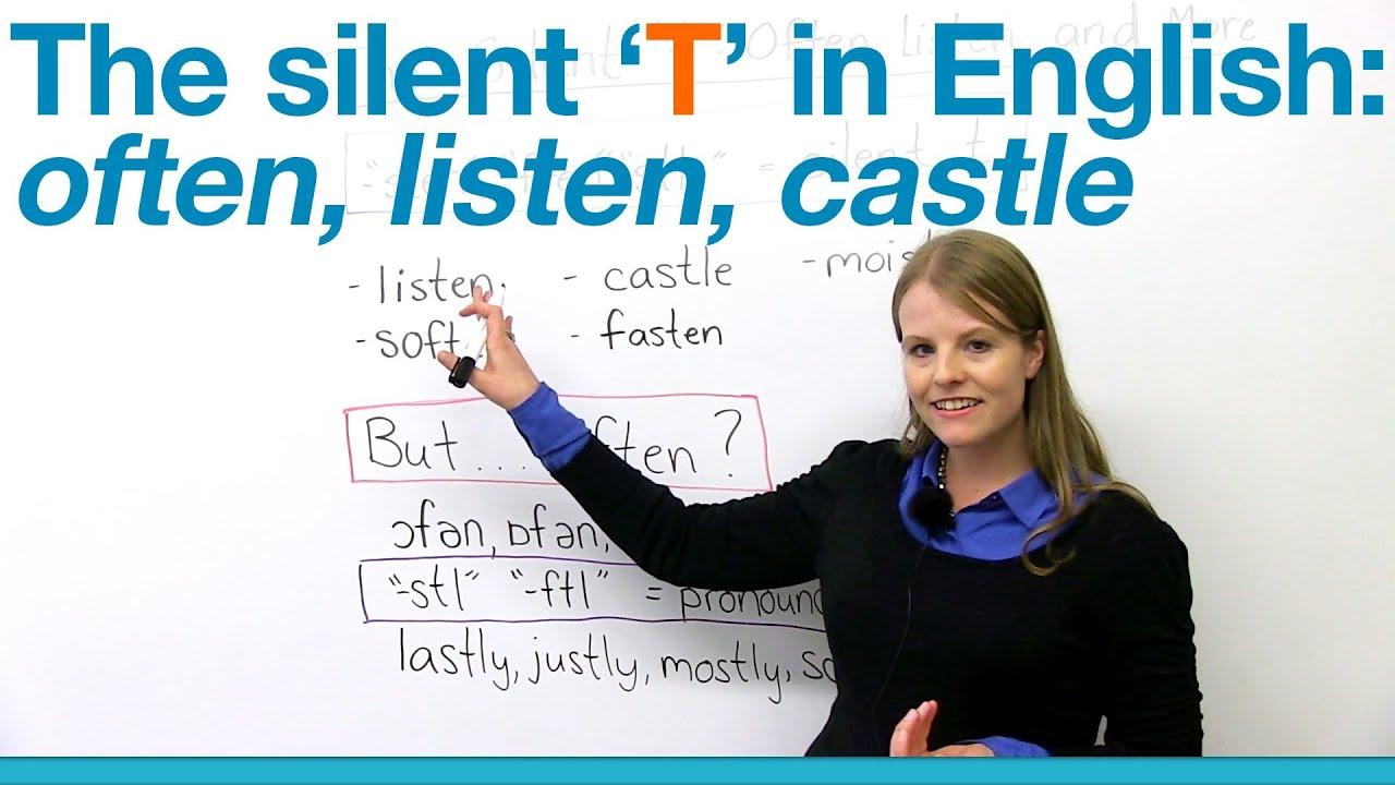 Pronunciation - Silent T: often, listen, castle