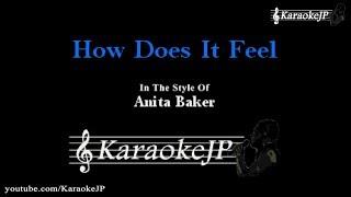 How Does It Feel (Karaoke) - Anita Baker