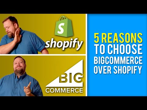 5 reasons you should choose BigCommerce over Shopify