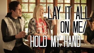 Ed Sheeran & Jess Glynne - Lay it All On Me / Hold My Hand - Evynne Hollens & Casey Breves