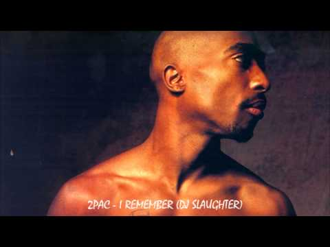 2Pac - I Remember (DJ Slaughter)