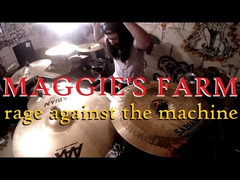 Rage Against The Machine - Maggie's Farm - Drum Cover