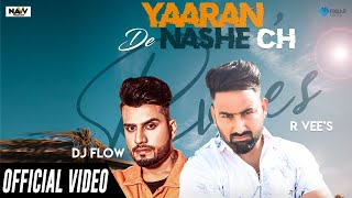 Yaaran De Nashe Ch (Official Video) | R Vee | Navv Production | New Song 2020 | Latest Song 2020