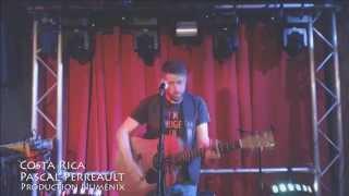 Pascal Perreault - Costa Rica Live au Rideau Rouge
